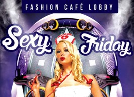 Fashion café LOBBY - Sexy Friday party - 24.10.