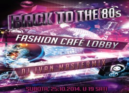 Fashion café Lobby - Back to the 80's party - 25.10.