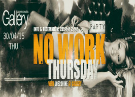 Gallery Club Zagreb - No Work Thursday Party - 30.04.