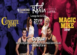 Khala bar & Club - Magic Mike & Coyote girls - 27.11.