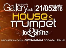 Gallery Club Zagreb - House & Trumpet - 21.05.